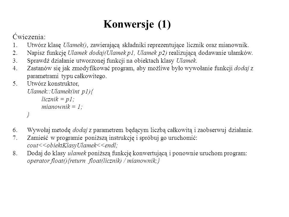 Konwersje (1) Ćwiczenia: