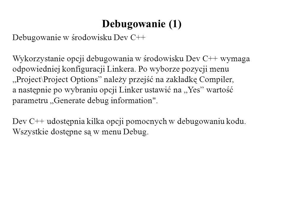 Debugowanie (1) Debugowanie w środowisku Dev C++