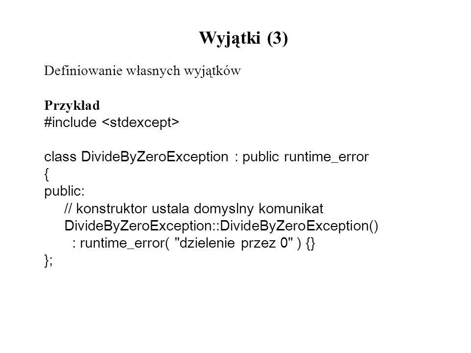 Wyjątki (3) Definiowanie własnych wyjątków Przykład