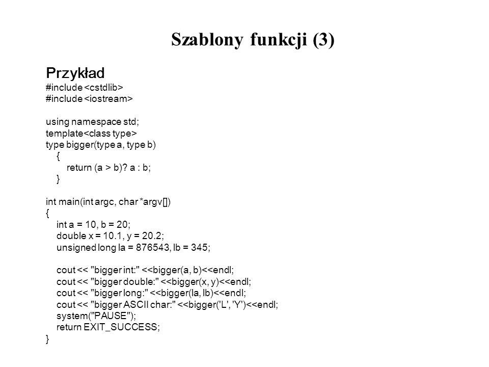 Szablony funkcji (3) Przykład #include <cstdlib>
