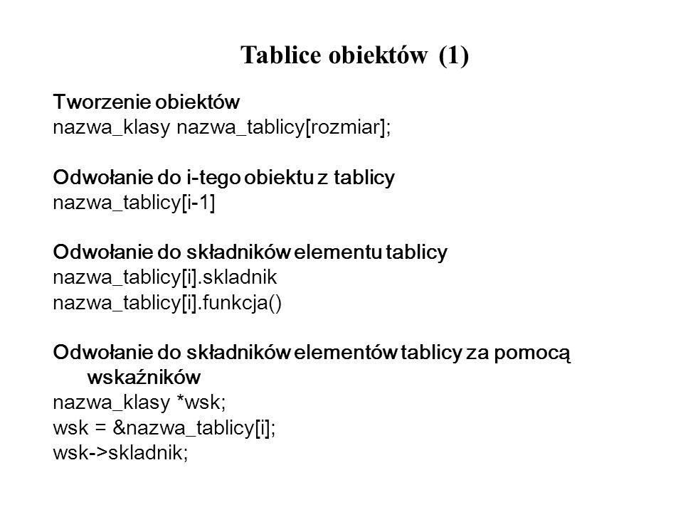 Tablice obiektów (1) Tworzenie obiektów
