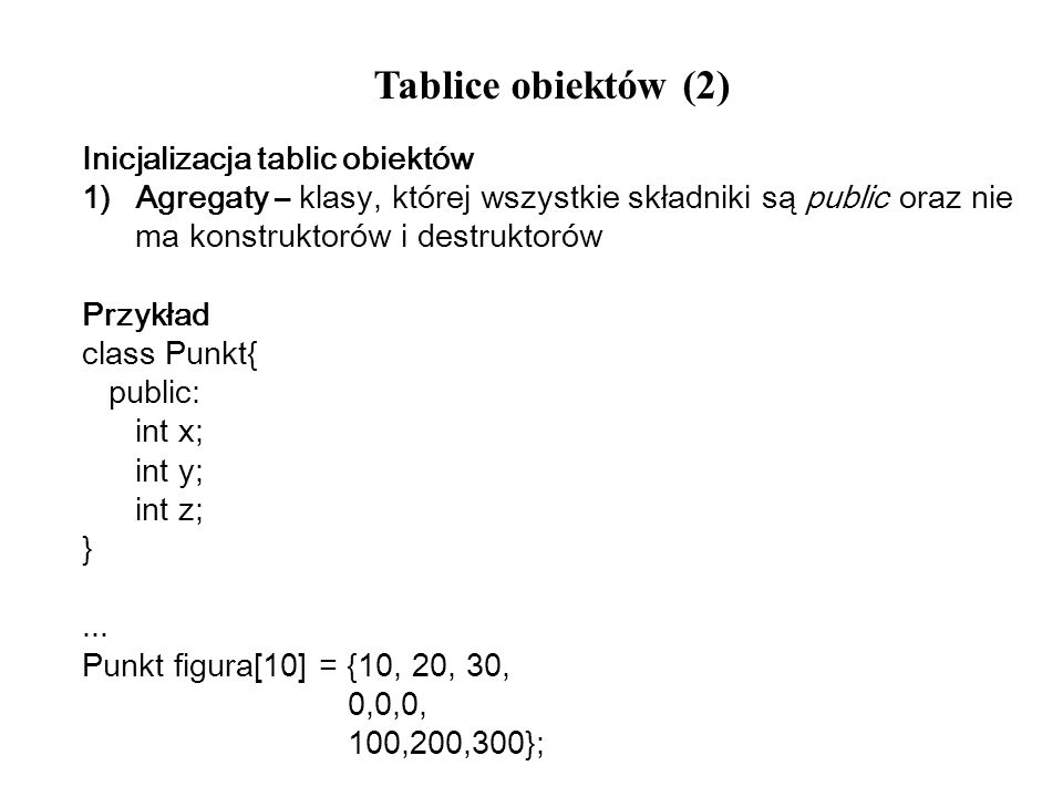 Tablice obiektów (2) Inicjalizacja tablic obiektów