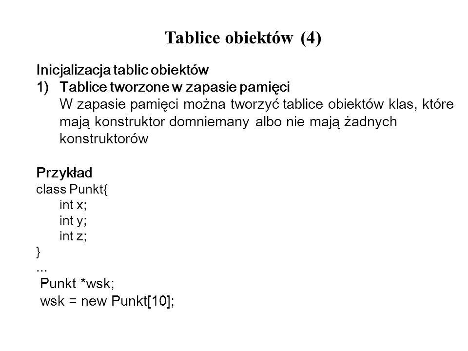 Tablice obiektów (4) Inicjalizacja tablic obiektów
