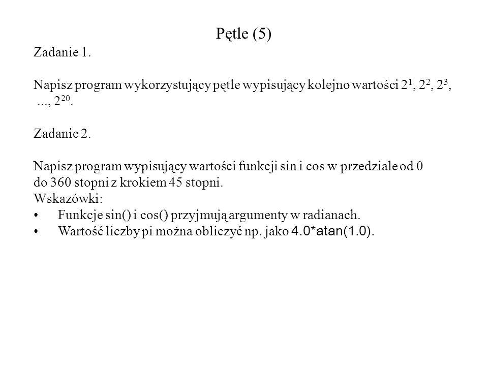 Pętle (5) Zadanie 1. Napisz program wykorzystujący pętle wypisujący kolejno wartości 21, 22, 23, ..., 220.