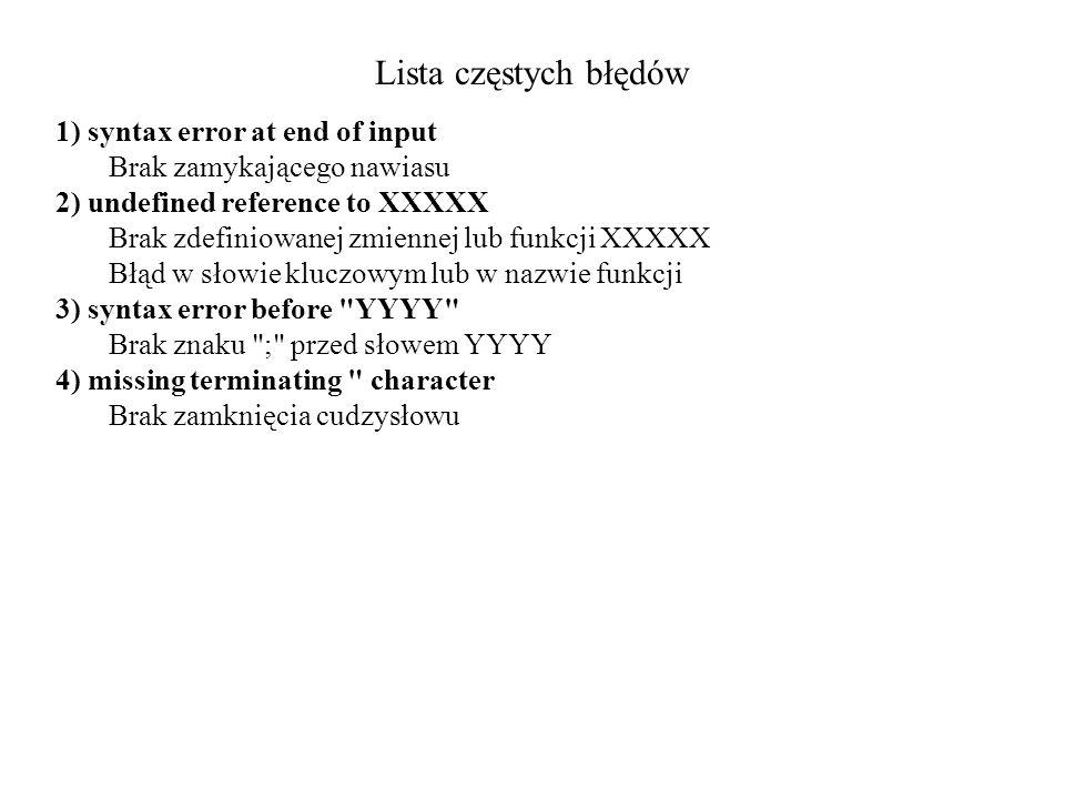 Lista częstych błędów 1) syntax error at end of input