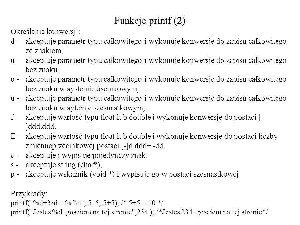 Funkcje printf (2) Przykłady: Określanie konwersji: