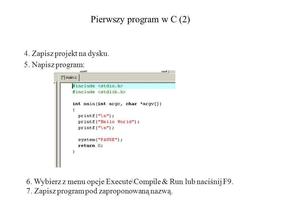Pierwszy program w C (2) 4. Zapisz projekt na dysku.