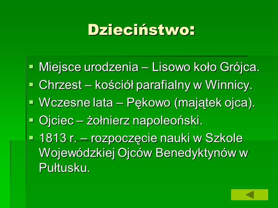 Dzieciństwo: Miejsce urodzenia – Lisowo koło Grójca.
