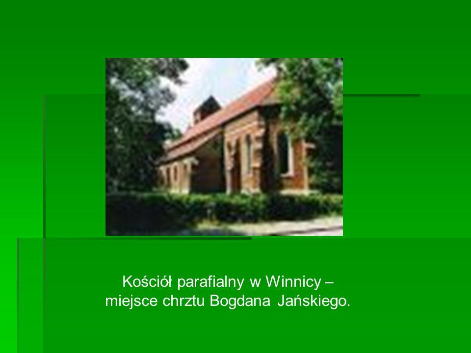 Kościół parafialny w Winnicy – miejsce chrztu Bogdana Jańskiego.