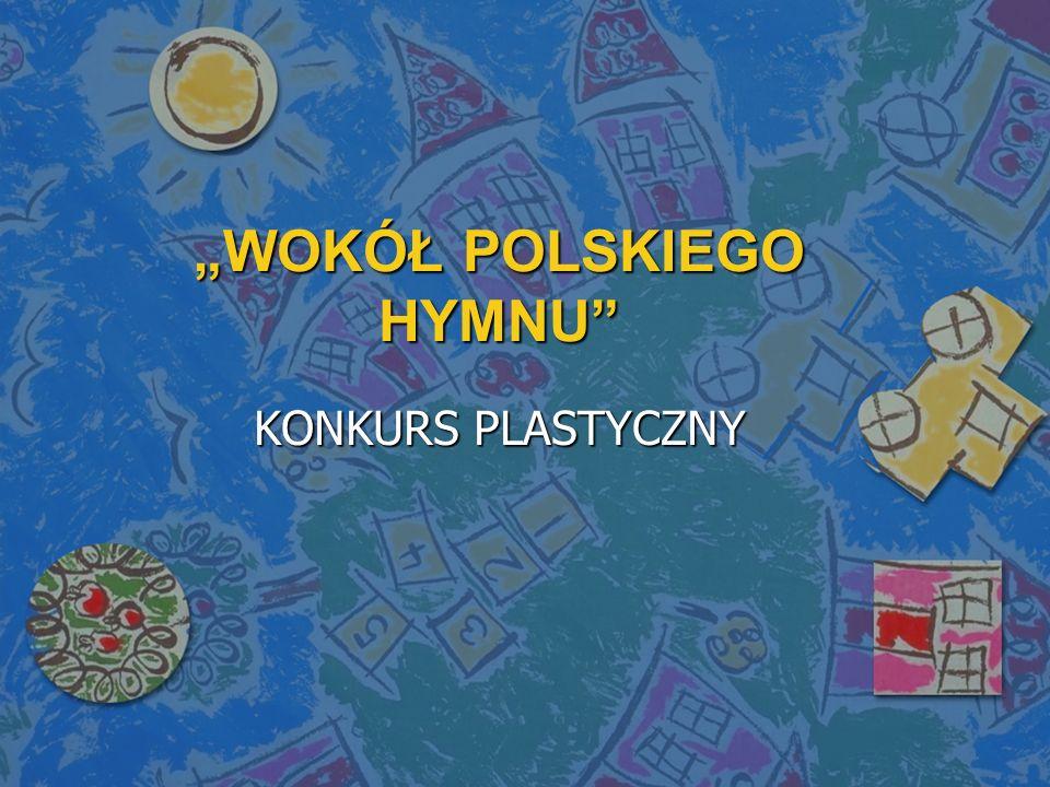 """""""WOKÓŁ POLSKIEGO HYMNU"""