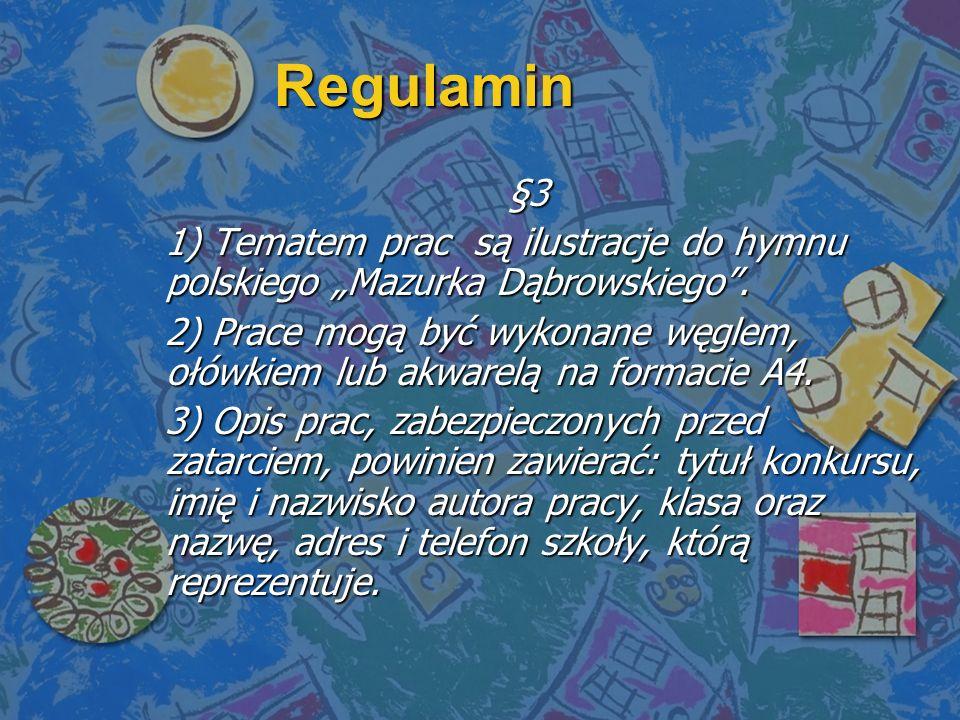 """Regulamin §3. 1) Tematem prac są ilustracje do hymnu polskiego """"Mazurka Dąbrowskiego ."""