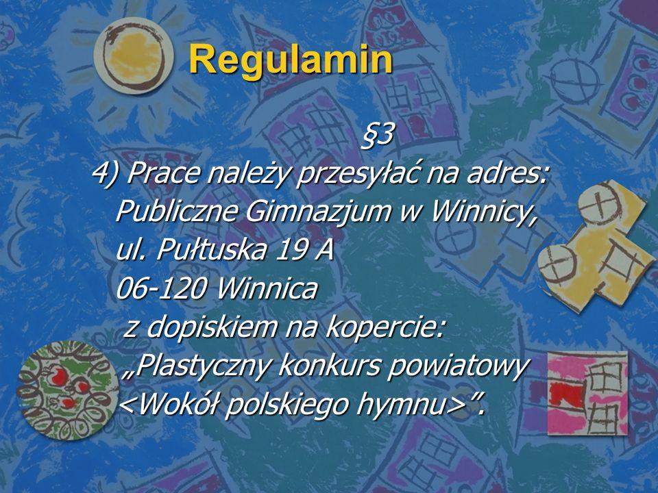 Regulamin §3 4) Prace należy przesyłać na adres: