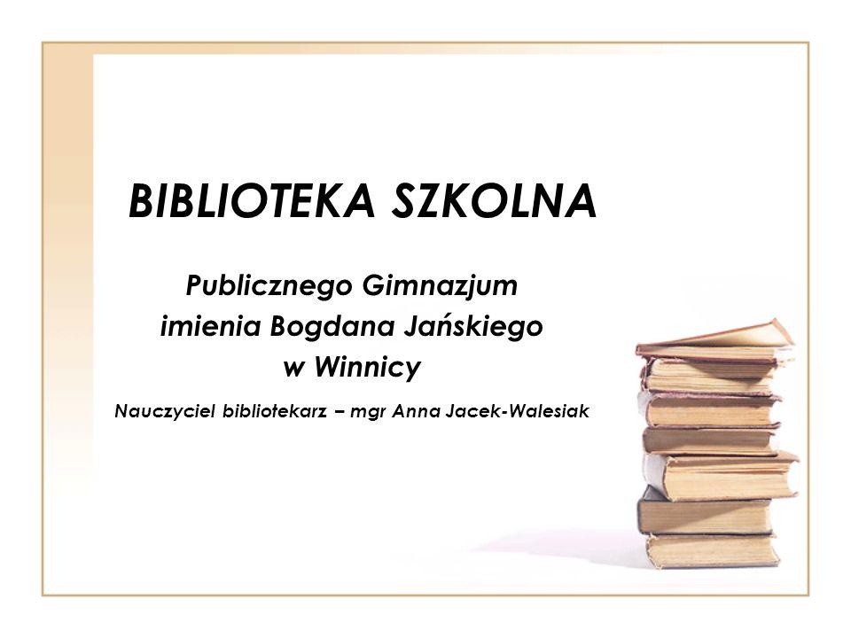 BIBLIOTEKA SZKOLNA Publicznego Gimnazjum imienia Bogdana Jańskiego