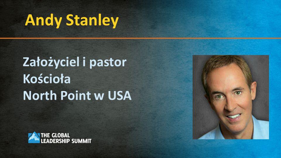 Andy Stanley Założyciel i pastor Kościoła North Point w USA