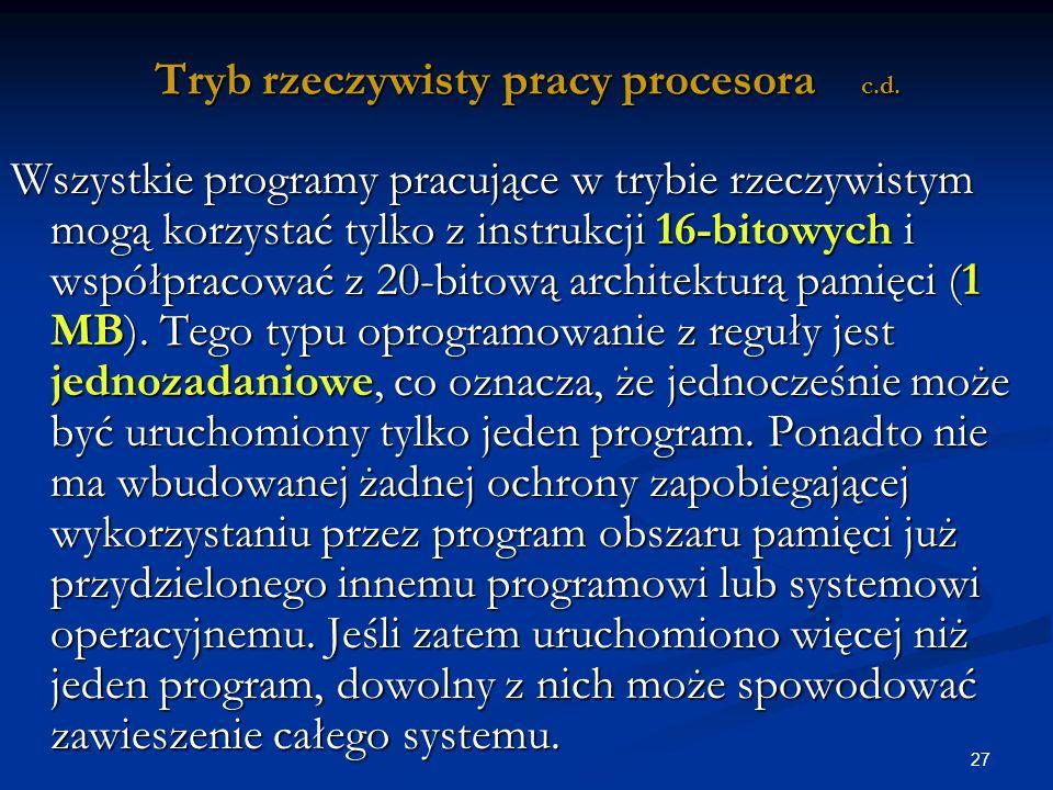 Tryb rzeczywisty pracy procesora c.d.