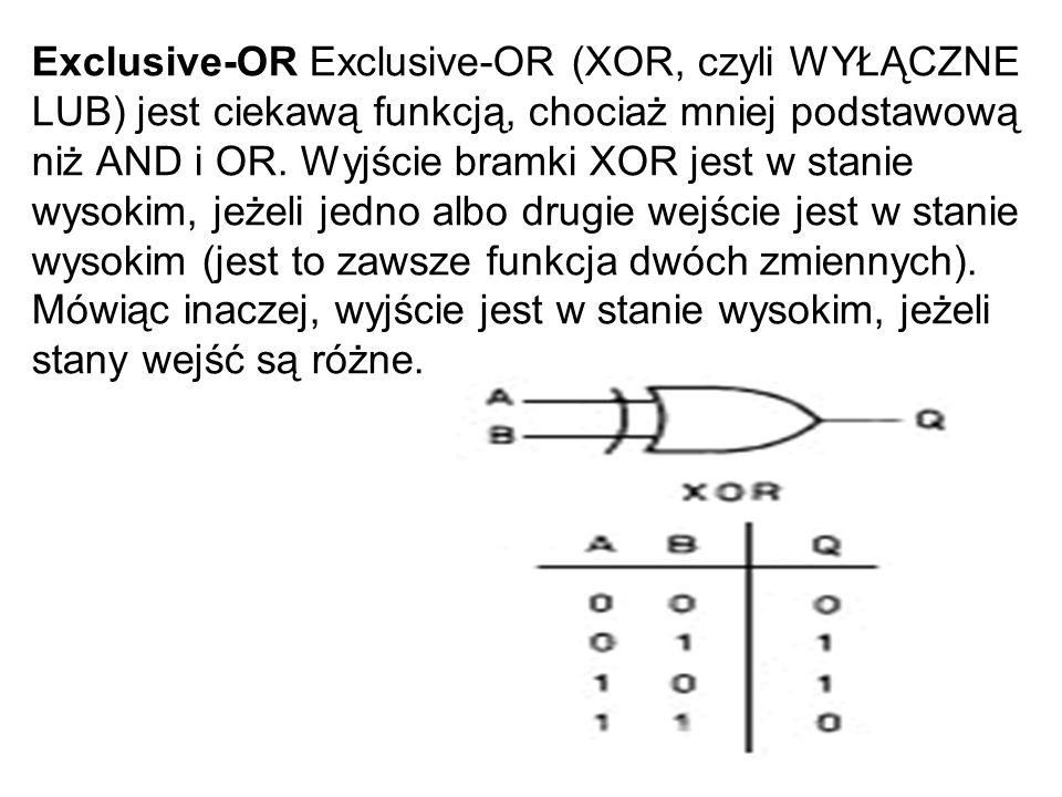 Exclusive-OR Exclusive-OR (XOR, czyli WYŁĄCZNE LUB) jest ciekawą funkcją, chociaż mniej podstawową niż AND i OR.
