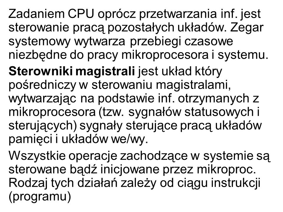Zadaniem CPU oprócz przetwarzania inf