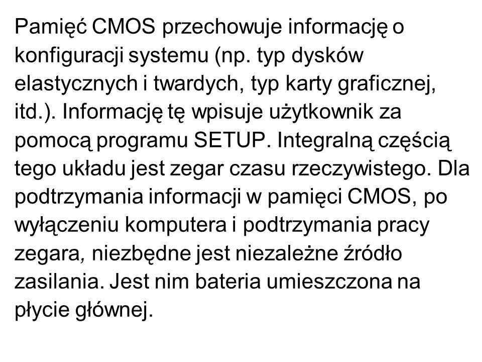 Pamięć CMOS przechowuje informację o konfiguracji systemu (np