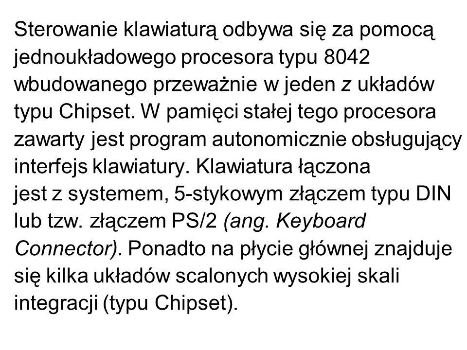 Sterowanie klawiaturą odbywa się za pomocą jednoukładowego procesora typu 8042 wbudowanego przeważnie w jeden z układów typu Chipset.