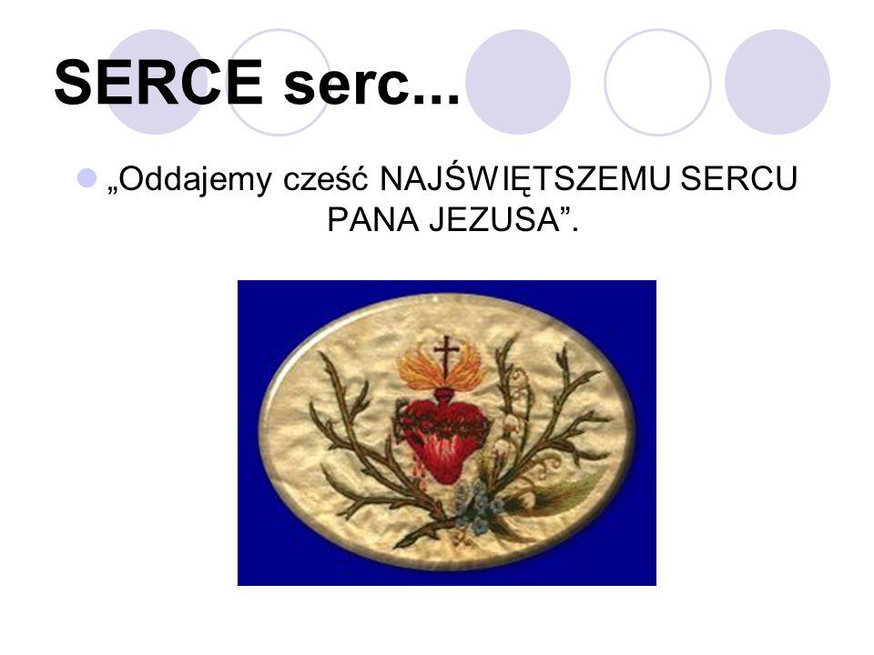"""""""Oddajemy cześć NAJŚWIĘTSZEMU SERCU PANA JEZUSA ."""