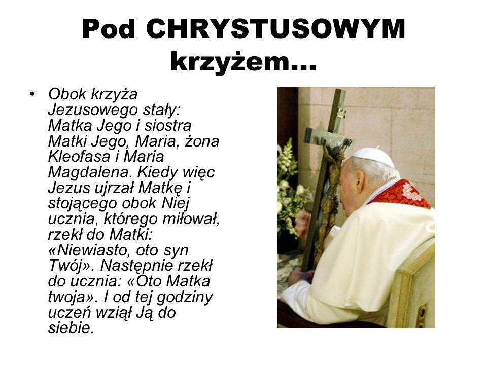 Pod CHRYSTUSOWYM krzyżem...