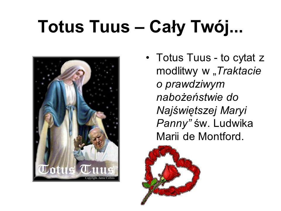 Totus Tuus – Cały Twój...