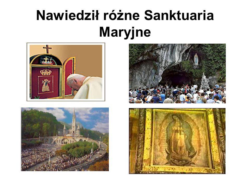 Nawiedził różne Sanktuaria Maryjne
