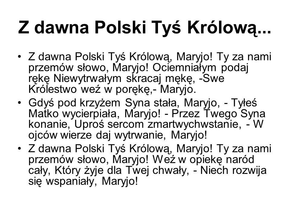 Z dawna Polski Tyś Królową...