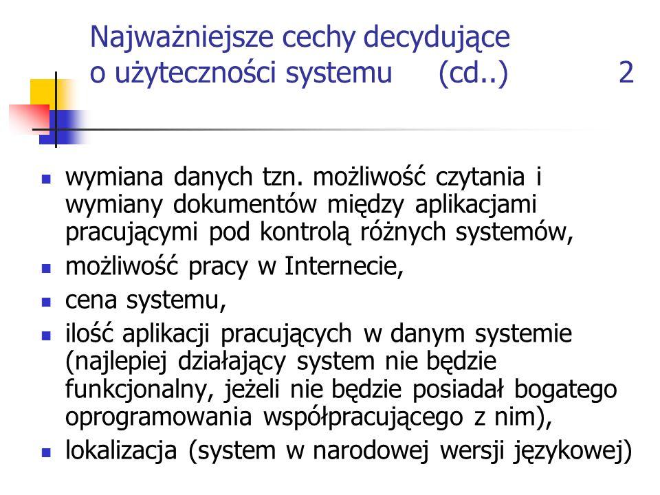 Najważniejsze cechy decydujące o użyteczności systemu (cd..) 2