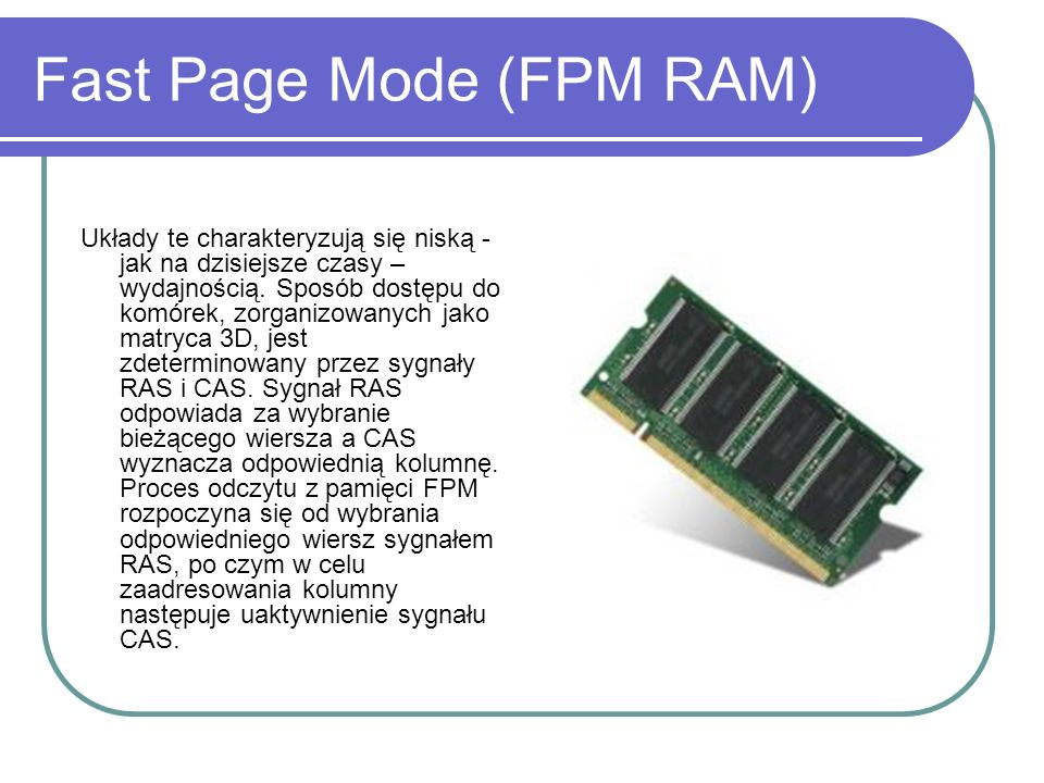 Fast Page Mode (FPM RAM)