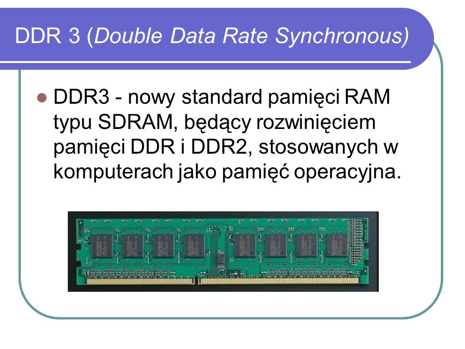 DDR 3 (Double Data Rate Synchronous)