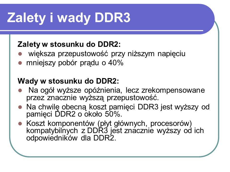 Zalety i wady DDR3 Zalety w stosunku do DDR2: