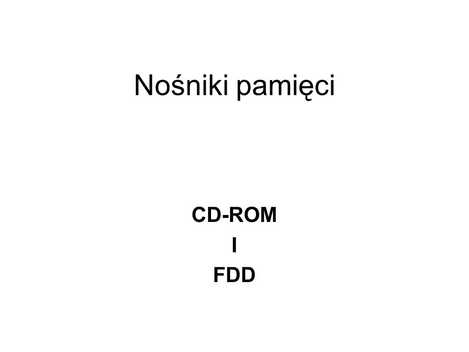 Nośniki pamięci CD-ROM I FDD