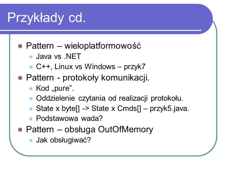 Przykłady cd. Pattern – wieloplatformowość