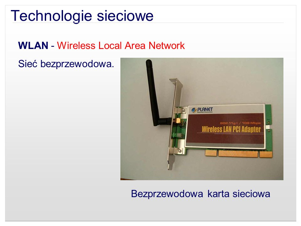 Technologie sieciowe WLAN - Wireless Local Area Network