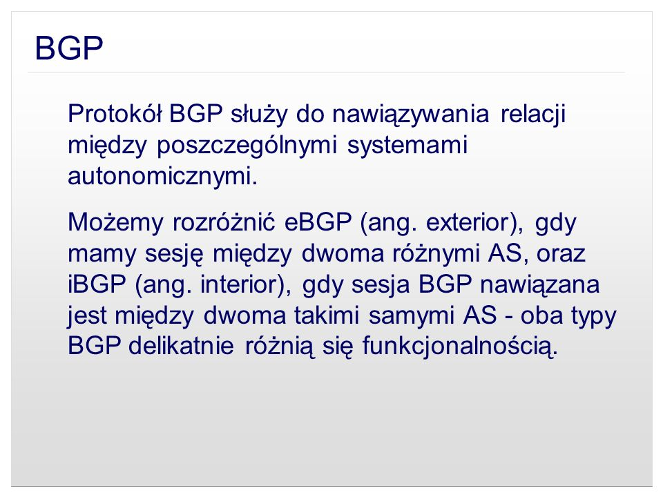 BGPProtokół BGP służy do nawiązywania relacji między poszczególnymi systemami autonomicznymi.