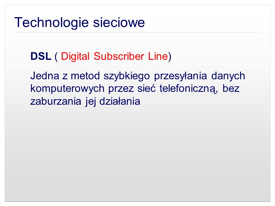 Technologie sieciowe DSL ( Digital Subscriber Line)