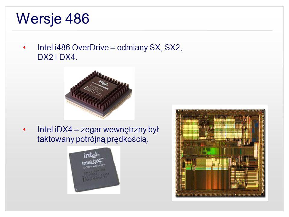Wersje 486 Intel i486 OverDrive – odmiany SX, SX2, DX2 i DX4.