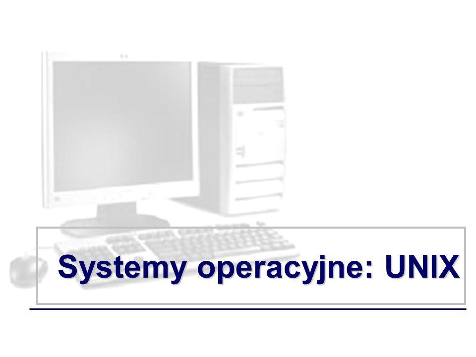 Systemy operacyjne: UNIX