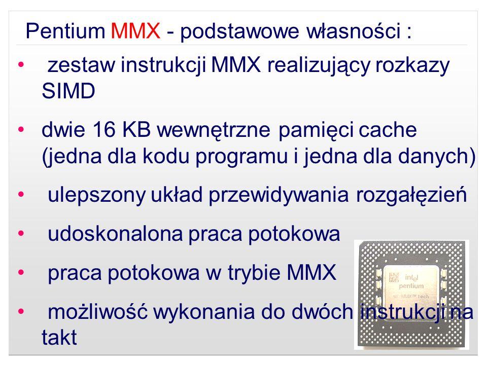 Pentium MMX - podstawowe własności :