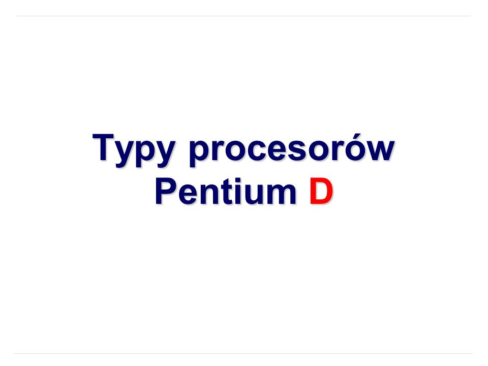 Typy procesorów Pentium D
