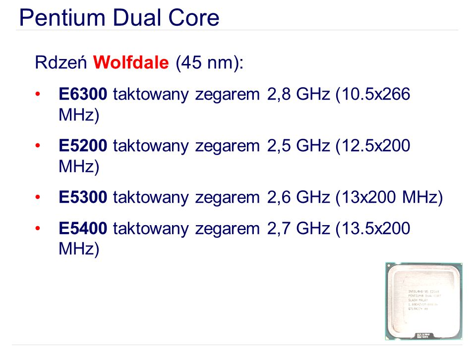 Pentium Dual Core Rdzeń Wolfdale (45 nm):