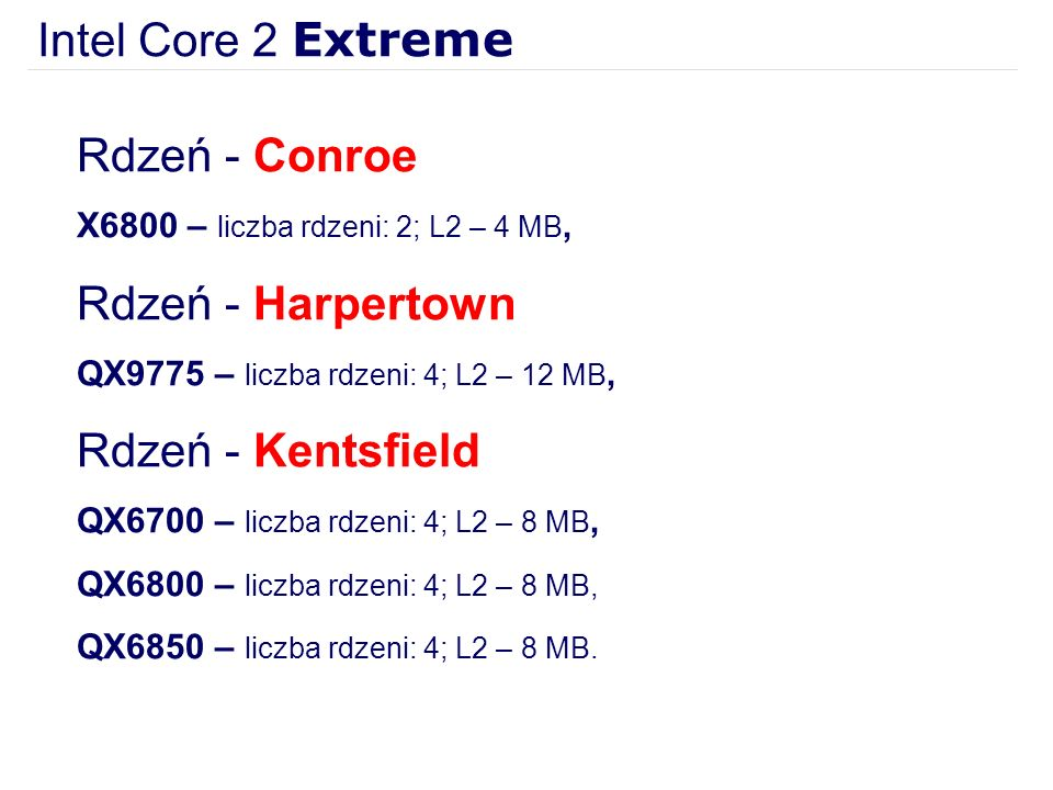 Intel Core 2 Extreme Rdzeń - Conroe Rdzeń - Harpertown