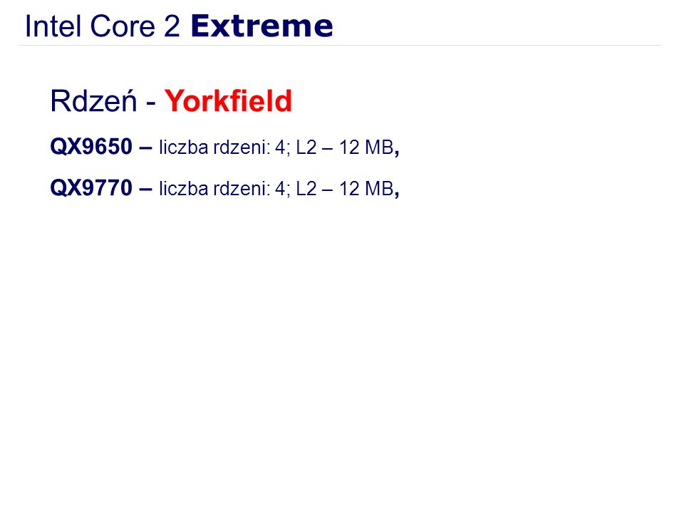 Intel Core 2 Extreme Rdzeń - Yorkfield