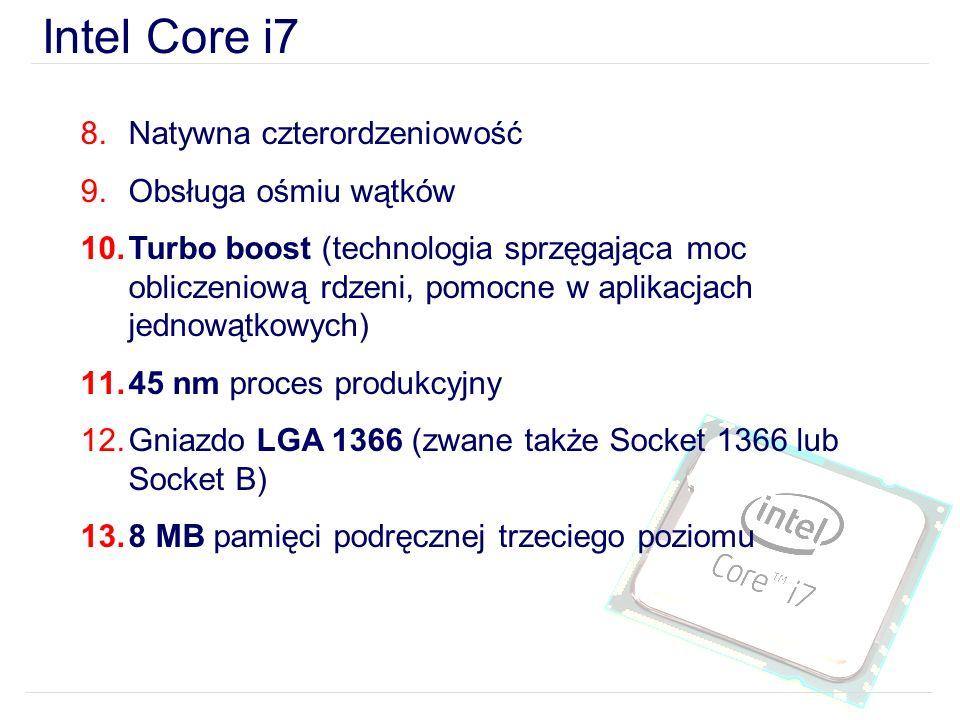 Intel Core i7 Natywna czterordzeniowość Obsługa ośmiu wątków