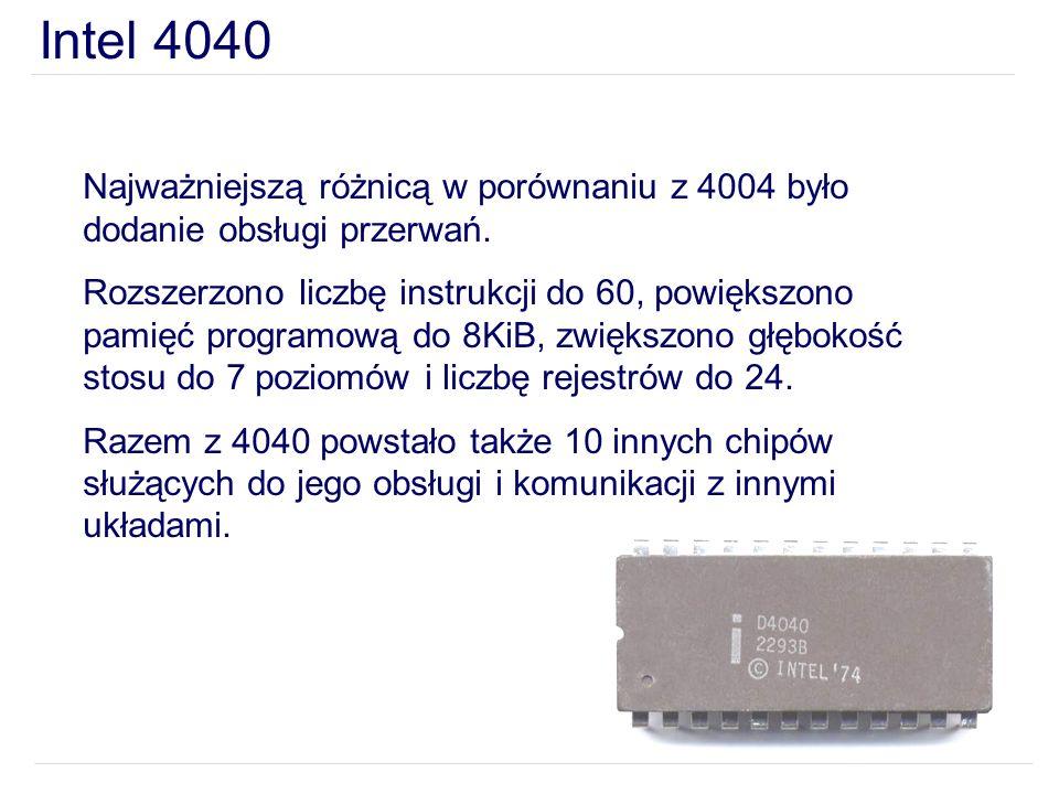 Intel 4040 Najważniejszą różnicą w porównaniu z 4004 było dodanie obsługi przerwań.