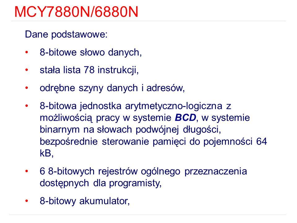 MCY7880N/6880N Dane podstawowe: 8-bitowe słowo danych,