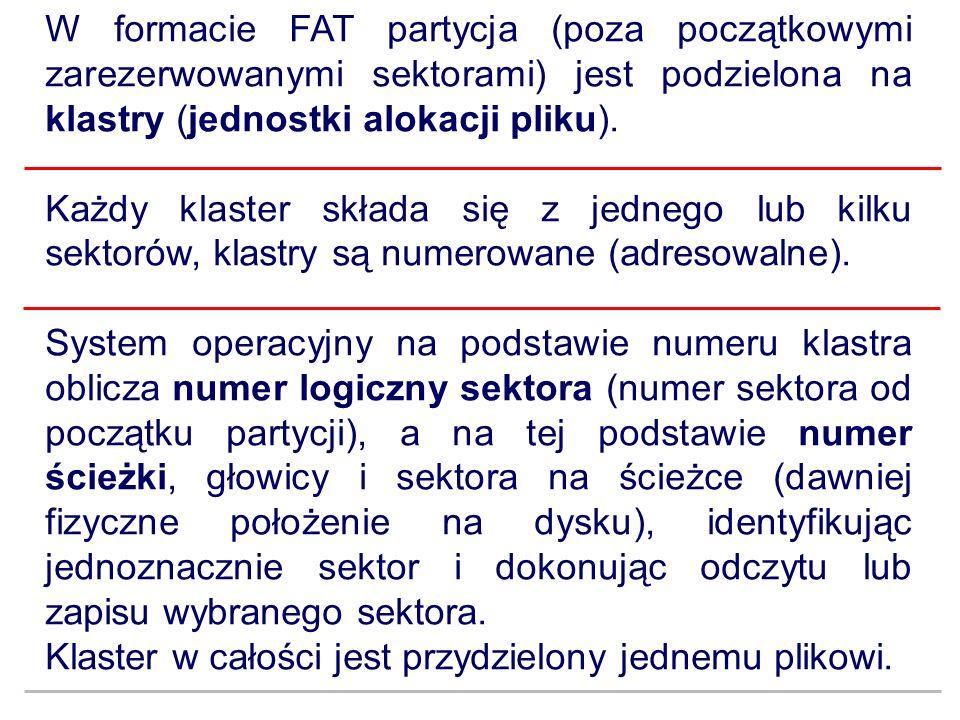 W formacie FAT partycja (poza początkowymi zarezerwowanymi sektorami) jest podzielona na klastry (jednostki alokacji pliku).