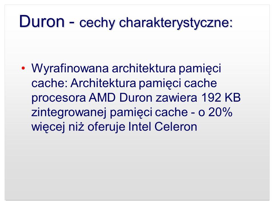 Duron - cechy charakterystyczne: