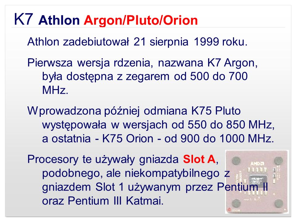 K7 Athlon Argon/Pluto/Orion